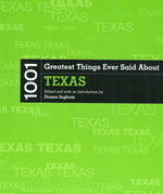 1001 Greatest Things Ever Said About Texas by Donna Ingham